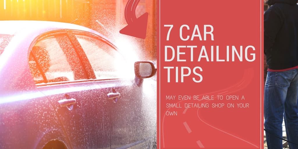 7 DIY Car Detailing Tips