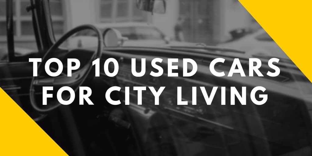 Top 10 Used Cars for City Living