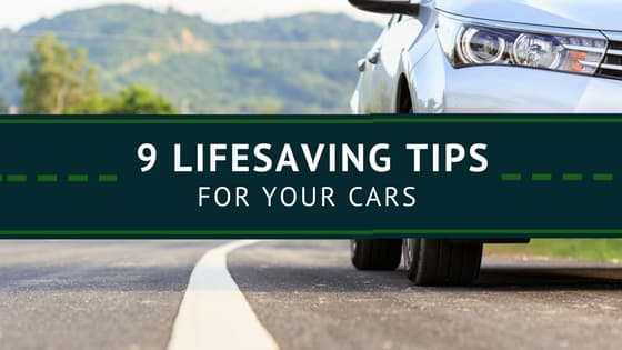 9 Lifesaving Tips for Your Cars